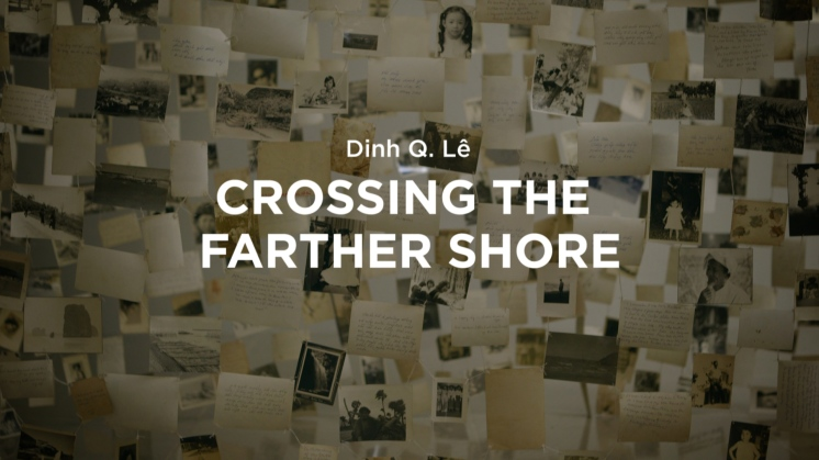 Dinh Q. Lê: Crossing the Farther Shore #WalleyFilms
